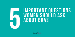 NJ Personal Stylist Neepa Sikdar 5 Important Questions Women Should Ask About Bras