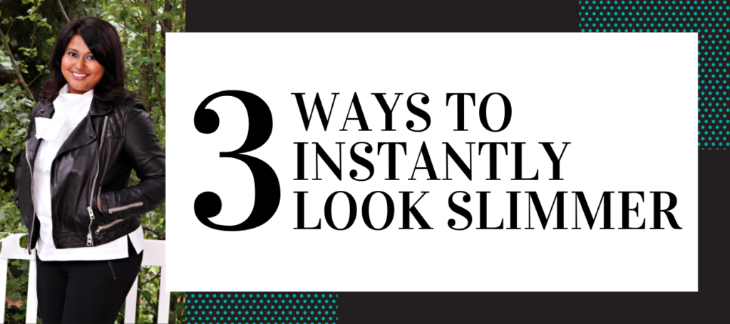 NJ personal stylist Neepa Sikdar 3 Ways to Instantly Look Slimmer feature image