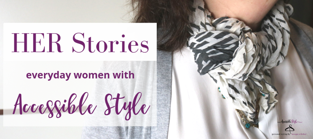 New Jersey Accessible Style Personal Stylist Client of Neepa Sikdar, Her story - everyday women with accessible style - Karen